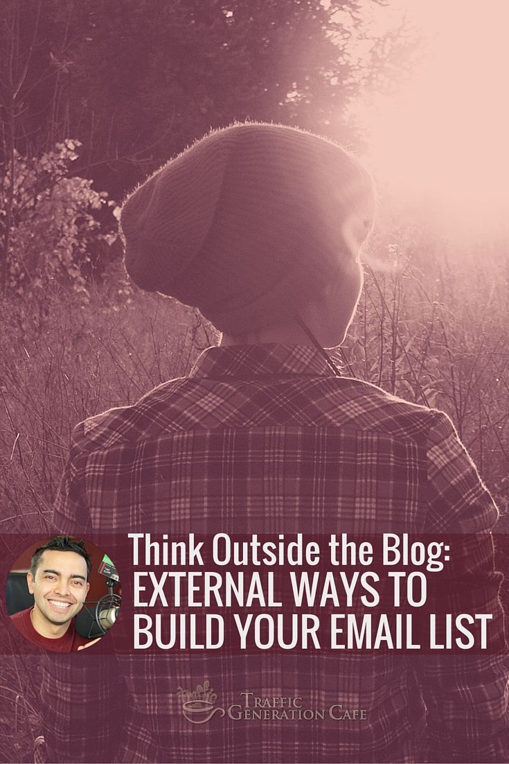 Think Outside the Blog: External Ways to Build Your Email List - with Pat Flynn tgcafe.it/...