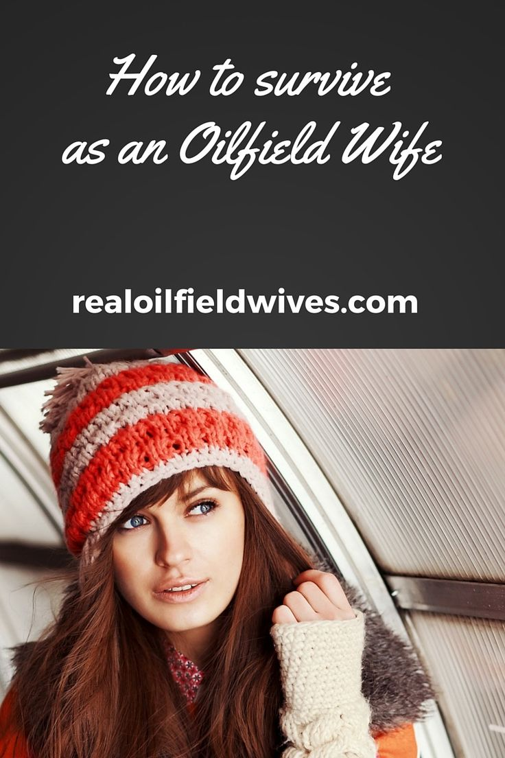 How to Survive as an Oilfield Wife #realoilfieldwives