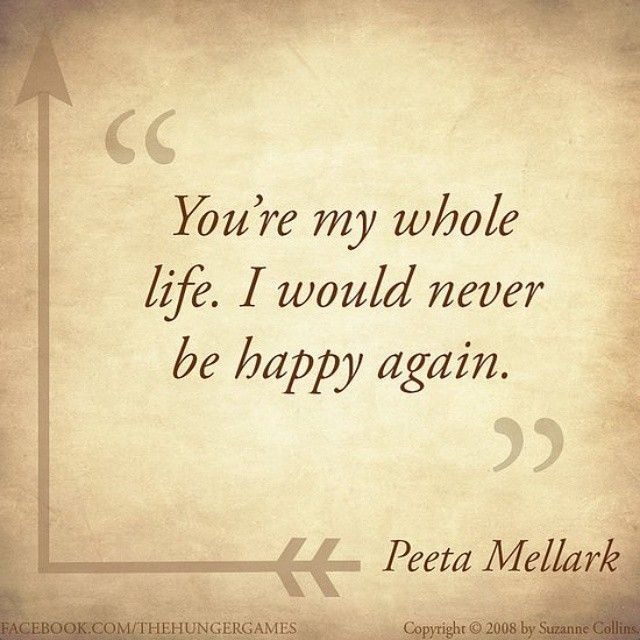 Best love Sayings & Quotes    QUOTATION – Image :    Short love quote – Description  Our Favorite Love Quotes From The Hunger Games Books  Sharing is Sexy – Don't forget to share this quote with those Who Matter !