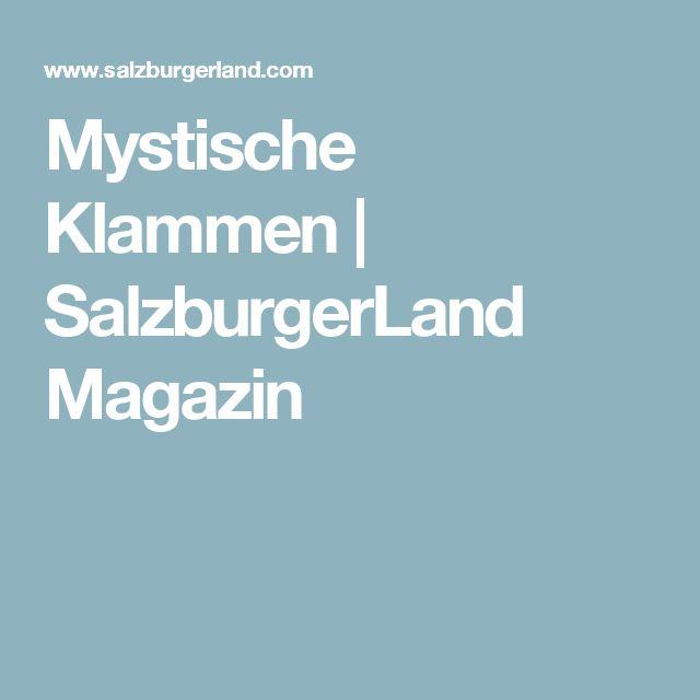 Mystische Klammen   SalzburgerLand Magazin