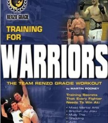 The Team Renzo Gracie Workout: Training For Warriors PDF