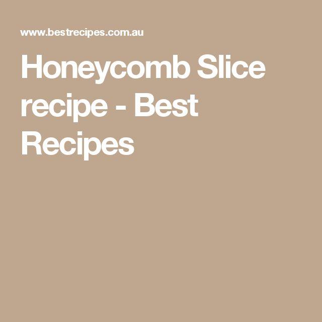 Honeycomb Slice recipe - Best Recipes