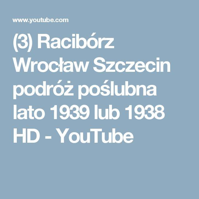 (3) Racibórz Wrocław Szczecin podróż poślubna lato 1939 lub 1938 HD - YouTube