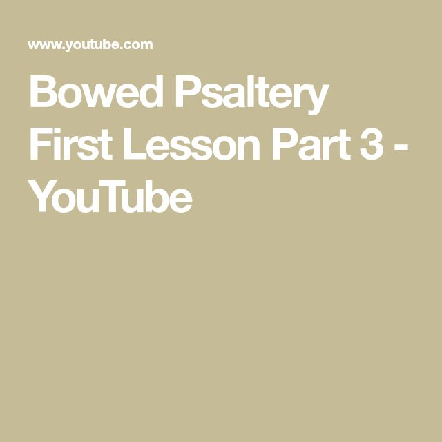 Bowed Psaltery First Lesson Part 3 - YouTube