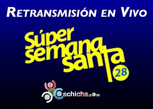 Retransmisión En Vivo De Súper Semana Santa 2015 #Audio