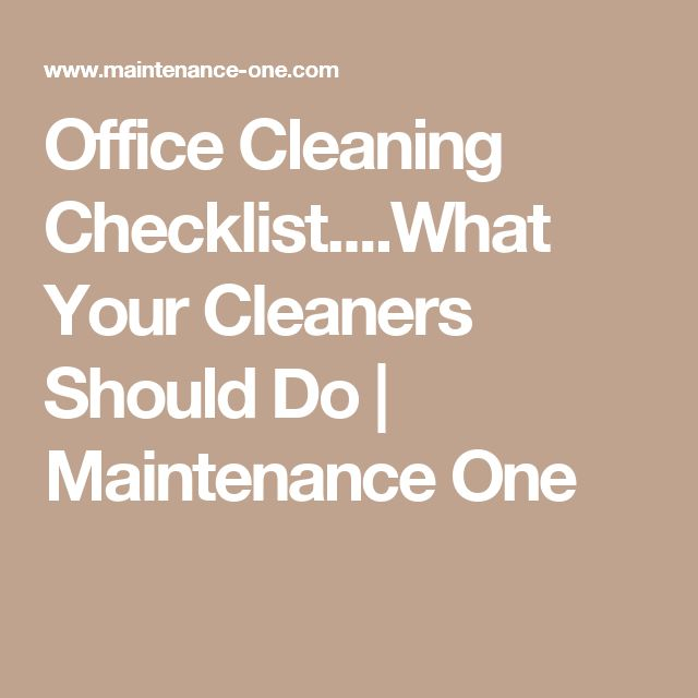 Office Cleaning Checklist....What Your Cleaners Should Do | Maintenance One