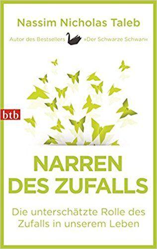 Narren des Zufalls: Die unterschätzte Rolle des Zufalls in unserem Leben: Amazon.de: Nassim Nicholas Taleb: Bücher