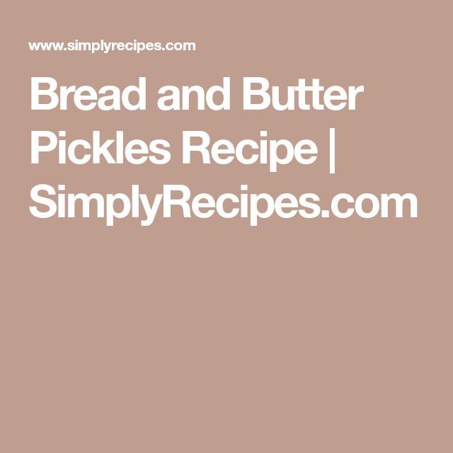 Bread and Butter Pickles Recipe | SimplyRecipes.com