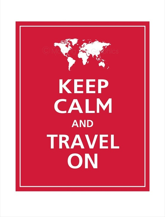 Keep Calm and Travel On!