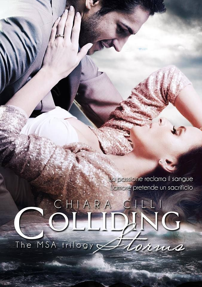 La passione reclama il sangue. L'amore pretende un sacrificio.  ✦ COLLIDING STORMS (The MSA Trilogy #3)  è disponibile in tutti gli store online e in cartaceo su Amazon! Aggiungilo anche su Goodreads ➜ http://bit.ly/1pV6DSI