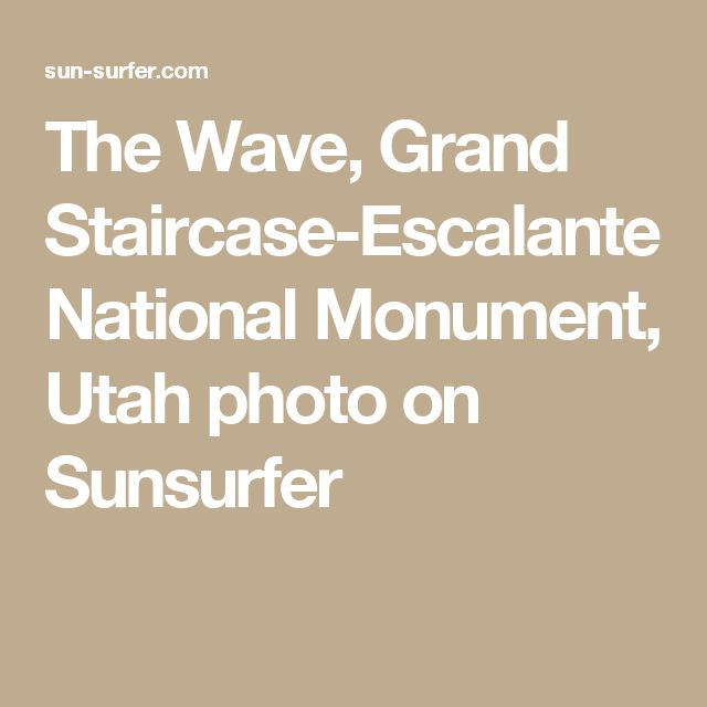 The Wave, Grand Staircase-Escalante National Monument, Utah photo on Sunsurfer