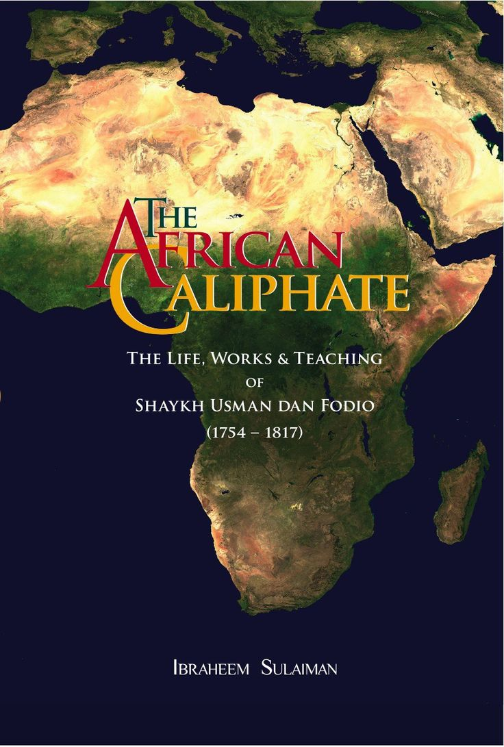 The African Caliphate The Life Works