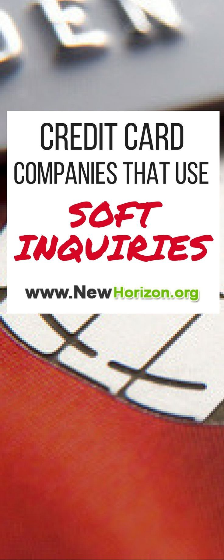 List Of Credit Card Companies That Use Soft Credit Inquires Did You