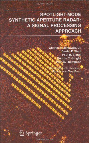 Spotlight-Mode Synthetic Aperture Radar: A Signal Processing Approach by Daniel E. Wahl. $113.24
