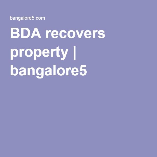 BDA recovers property  Bangalore Development Authority (BDA) on Thursday recovered encroached property at Thanisandra village spread across two acres and 21 guntas.   For More......: http://bangalore5.com/generalnews/2016/06/17/bda-recovers-property/