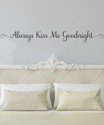 'Always Kiss Me Goodnight' Wall Decal