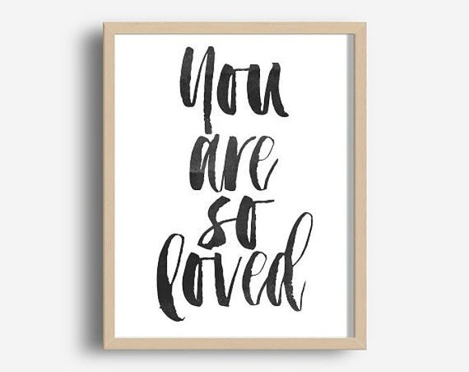 You Are so Loved, Printable Art, Nursery Wall Art, Modern Nursery Print, Typography Poster, Inspirational Quote, wall Art, digital Download,
