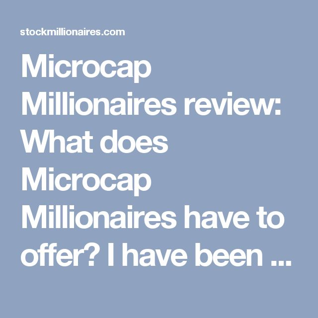 Microcap Millionaires review: What does Microcap Millionaires have to offer?  I have been subscribed to Microcap Millionaires for a few years now and have been very successful in part because of the strategies and picks that the newsletter offers.  One reason I rely on Microcap Millionaires is because of the unique approach of the newsletter. The newsletter provides inside information that you really can't find elsewhere about how to choose the picks that will help you invest wisely instead…