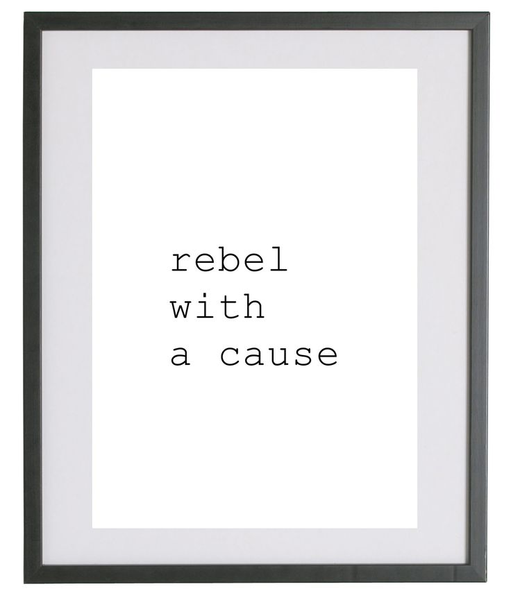 Fashionology - Rebel With A Cause Quote Print