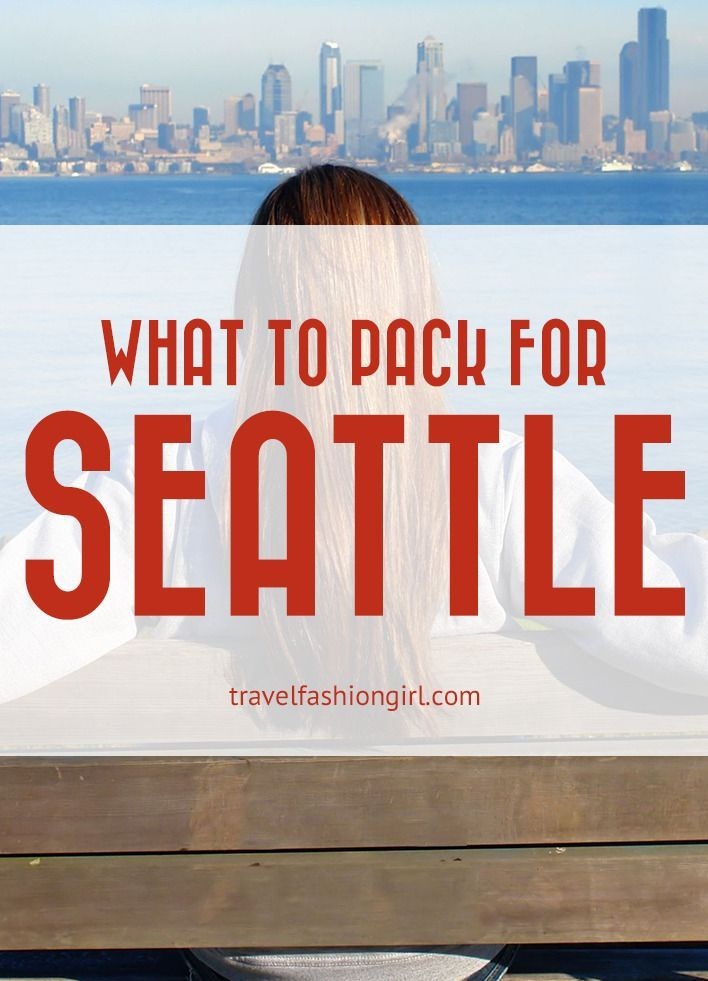 What to Pack for Seattle A Localu0027s