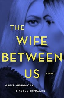 MysteriesEtc: Review:  The Wife Between Us  by Greer Hendricks a...