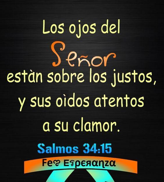 Los ojos del Señor están sobre los justos, y sus oídos atentos a su clamor