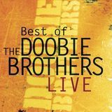 The Best of the Doobie Brothers Live [CD]