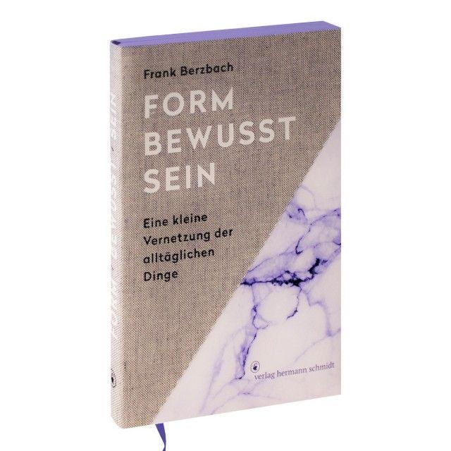 Creativ life   Frank Berzbach: Formbewusstsein. Eine kleine Vernetzung der alltäglichen Dinge. | selekkt.com