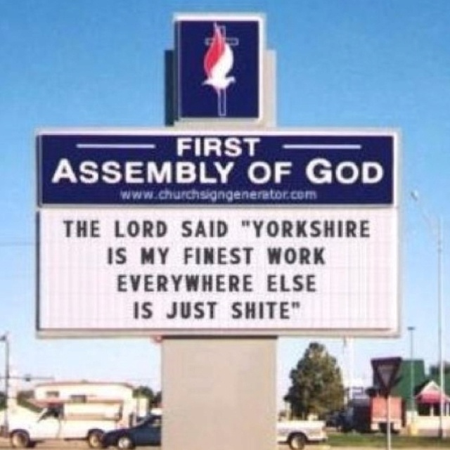 Yorkshire, God's county. :-)