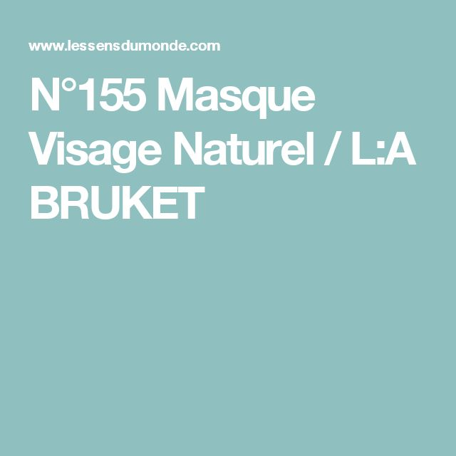 N°155 Masque Visage Naturel / L:A BRUKET