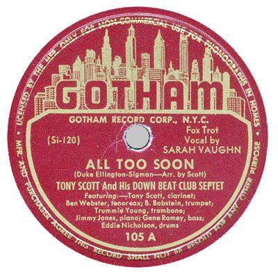 GOTHAM - 1946   (The year I was born.)  The artist was Sarah Vaughn.