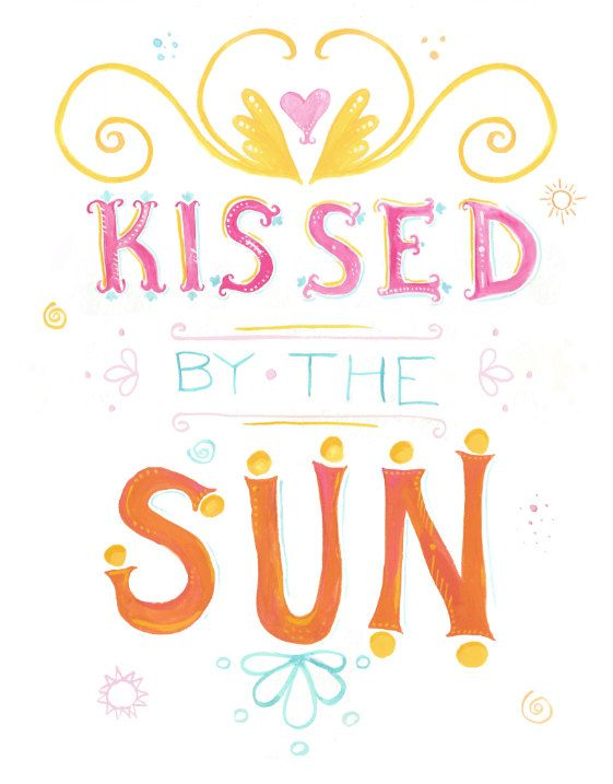 Kissed by the Sun Quote Print Illustrated by KaleidoDesignCo Kissed by the Sun Quote Print Illustrated by KaleidoDesignCo