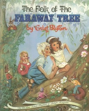 Faraway Tree - Enid Blyton  My most favourite childhood book!