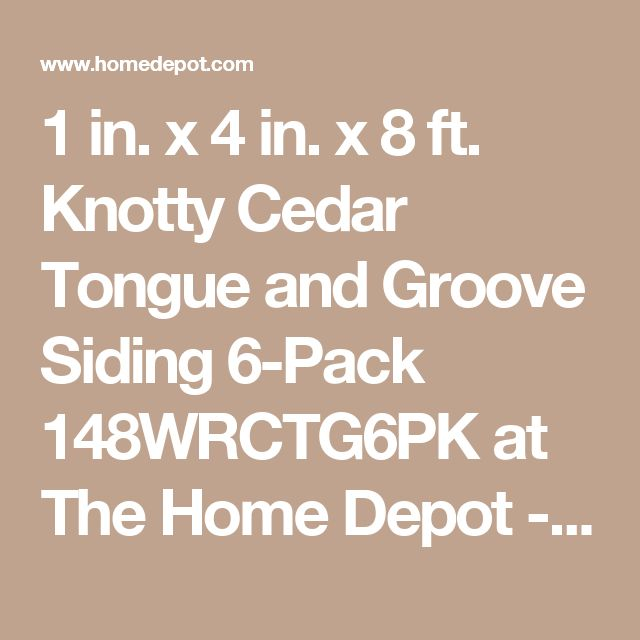 1 in. x 4 in. x 8 ft. Knotty Cedar Tongue and Groove Siding 6-Pack 148WRCTG6PK at The Home Depot - Mobile