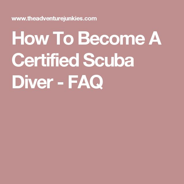 How To Become A Certified Scuba Diver - FAQ