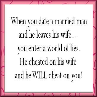 When you date a married man and he leave his wife...you enter a world of lie. He cheated on his wife and he WILL cheat on you!