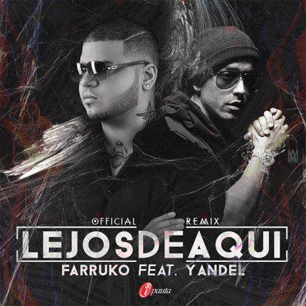 Farruko Ft. Yandel - Lejos de Aqui (Official Remix)