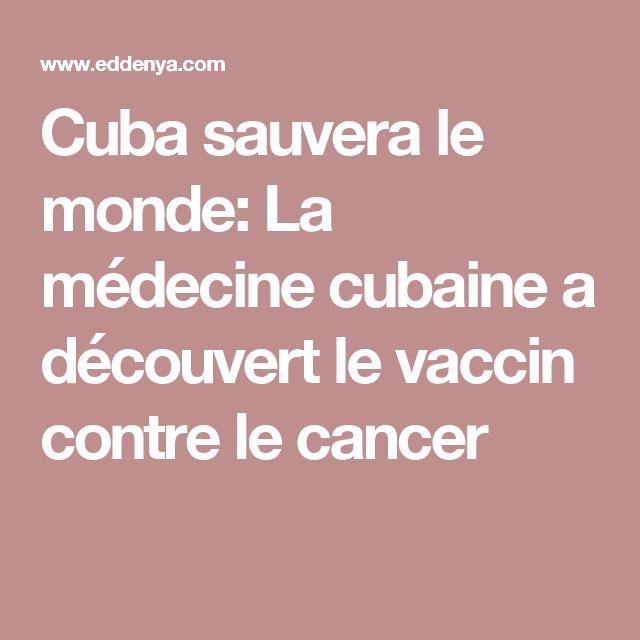 Cuba sauvera le monde: La médecine cubaine a découvert le vaccin contre le cancer