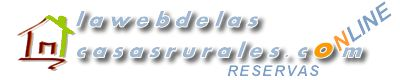 www.casasrurales-online.com GRAN PORTAL PARA ALOJAMIENTOS RURALES, GESTION,PROMOCION Y CALENDARIO DE RESERVAS...