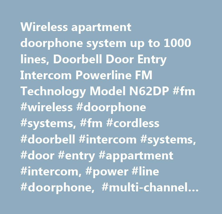 Wireless apartment doorphone system up to 1000 lines, Doorbell Door Entry Intercom Powerline FM Technology Model N62DP #fm #wireless #doorphone #systems, #fm #cordless #doorbell #intercom #systems, #door #entry #appartment #intercom, #power #line #doorphone, #multi-channel #doorphone #system…