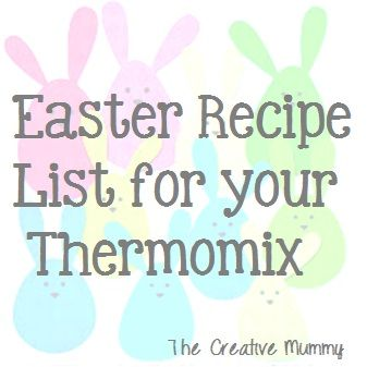 Easter Recipe List for your Thermomix
