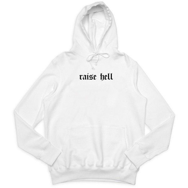 Raise Hell Hoodie ❤ liked on Polyvore featuring tops, hoodies, white hoodie, hooded sweatshirt, hooded pullover, white hoodies and hoodie top