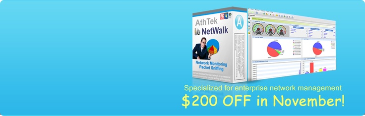 November's special offer: $200 OFF to get AthTek NetWalk Enterprise Edition in this month. It has been awarded as the best packet sniffer in 2011.