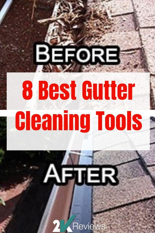We Review The 8 Best Gutter Cleaning Tools Gutter Cleaning Tool Cleaning Gutters Cleaning Tools