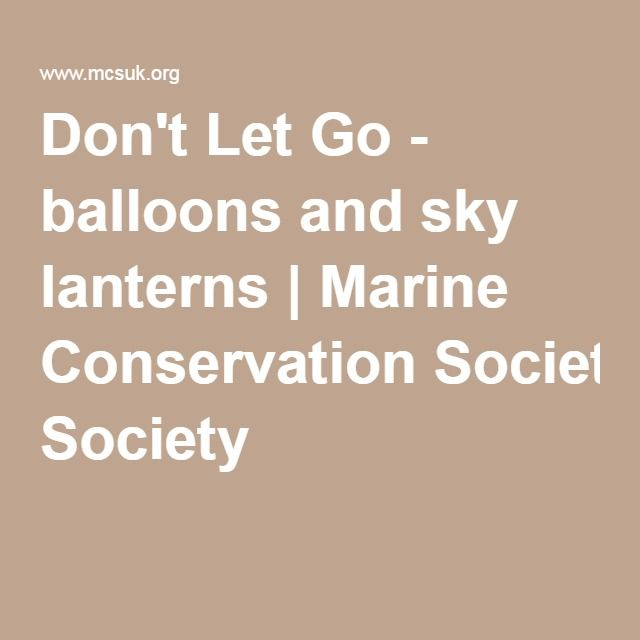 Don't Let Go - balloons and sky lanterns | Marine Conservation Society