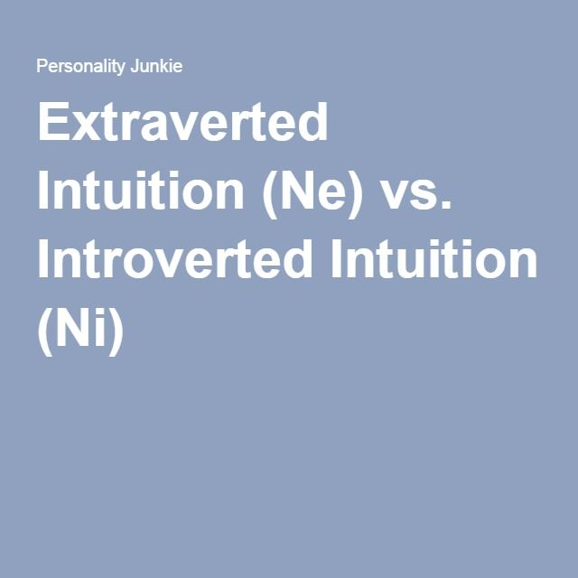 Extraverted Intuition (Ne) vs. Introverted Intuition (Ni)