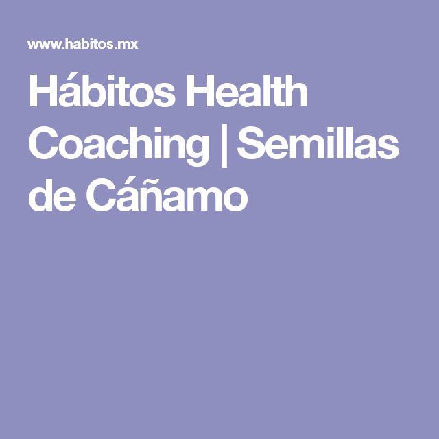 Hábitos Health Coaching | Semillas de Cáñamo