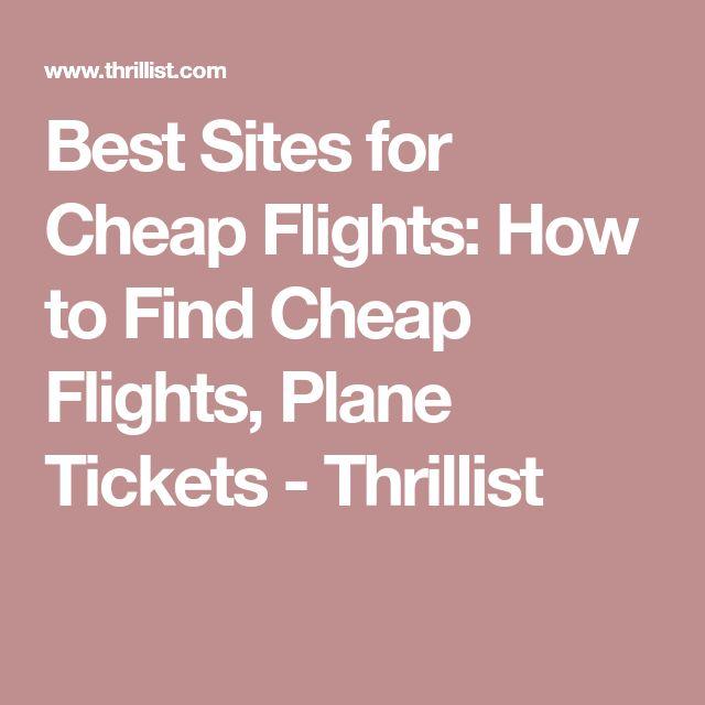 Best Sites for Cheap Flights: How to Find Cheap Flights, Plane Tickets - Thrillist