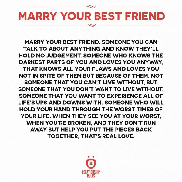 Marry your best friend...