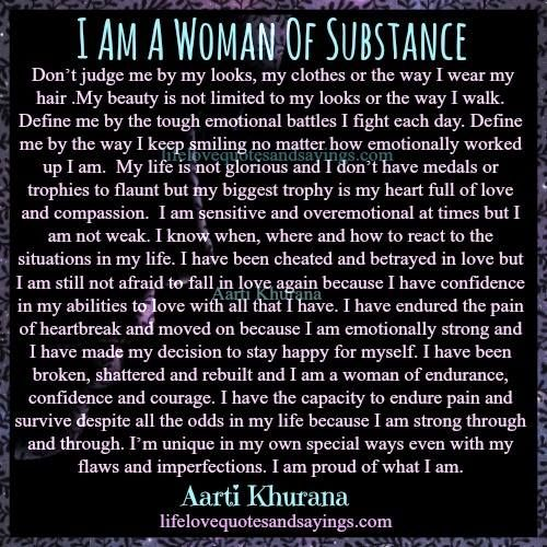 The Way To A Woman Heart Quotes: I Am Woman Of Substance. Donâ T Judge Me By My Looks, My